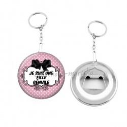 Porte clés décapsuleur - je suis une fille géniale