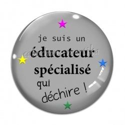 Cabochon Verre - je suis une educateur spécialisé qui dechire