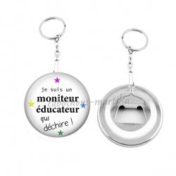 Porte clés décapsuleur - je suis un moniteur educateur qui déchire