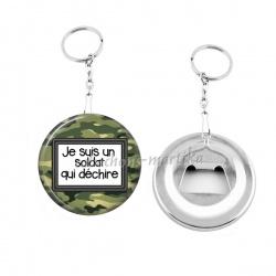Porte clés décapsuleur - je suis un soldat qui édchire