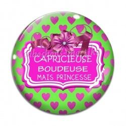 Cabochon Verre - Capricieuse boudeuse mais princesse