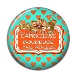 Cabochon Résine - Capricieuse boudeuse mais princesse