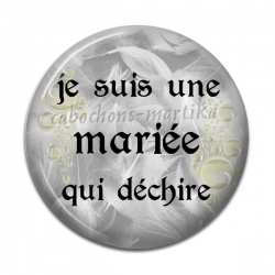 Cabochon Résine - Je suis une mariée qui déchire