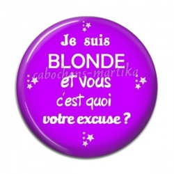Cabochon Résine - je suis blonde et vous c'est quoi votre excuse?