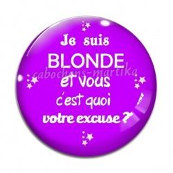 Cabochon Verre - je suis blonde et vous c'est quoi votre excuse?
