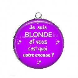 Pendentif Cabochon Argent - je suis blonde et vous c'est quoi votre excuse?