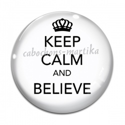 Cabochon Verre - keep calm and believe
