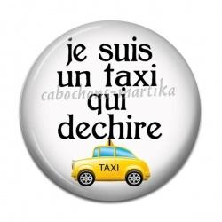 Cabochon Résine - je suis un taxi qui déchire