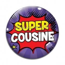 Cabochon Verre - Super cousine
