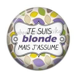 Cabochon Résine - je suis blonde mais j'assume