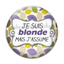 Cabochon Verre - je suis blonde mais j'assume