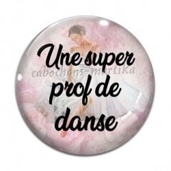 Cabochon Verre - une super prof de danse