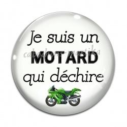 Cabochon Verre - je suis un motard qui déchire