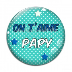 Cabochon Verre - on t'aime papy