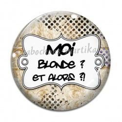 Cabochon Verre - moi blonde?et alors