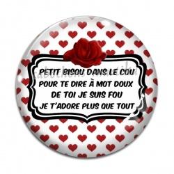 Cabochon Verre - Petit bisou dans le cou, Pour te dire à mot doux,  De toi je suis fou,  Je t'adore plus que tout
