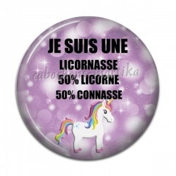 Cabochon Résine - JE SUIS UNE LICORNASSE 50% LICORNE 50% CONNASSE