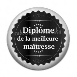 Cabochon Résine - Diplôme de la meilleure maîtresse
