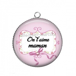 Pendentif Cabochon Argent - on t'aime maman