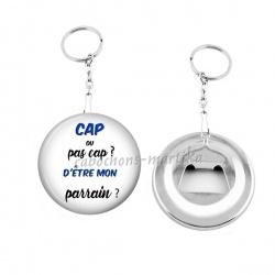 Porte clés décapsuleur - cap ou pas cap d'être mon parrain
