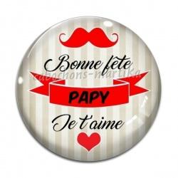 Cabochon Verre - Bonne fête Papy je t'aime